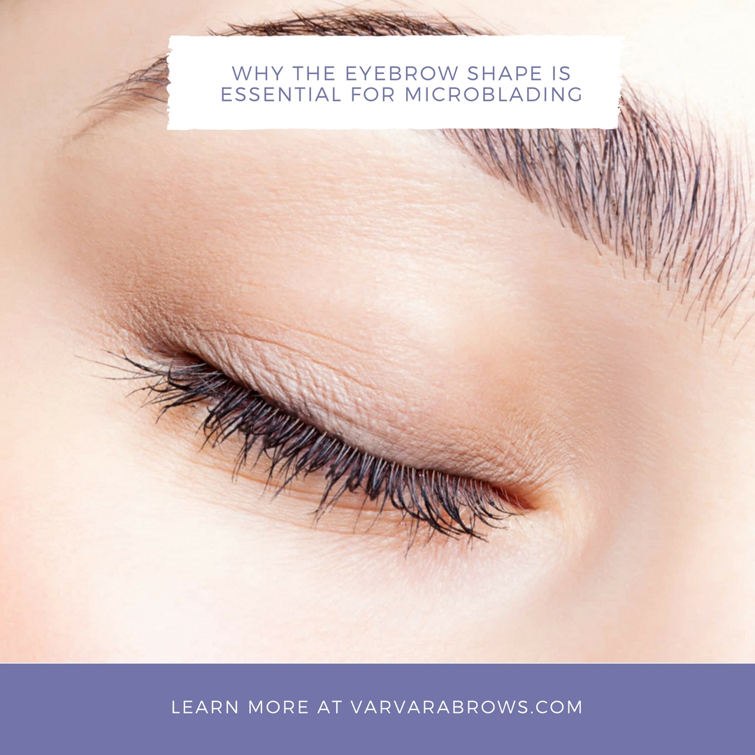 Why The Eyebrow Shape Is Essential For Microblading Varvara Brows